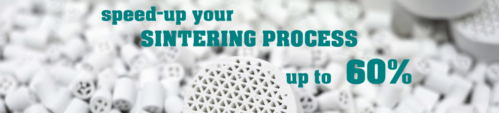Sintering Process up to 60% Faster