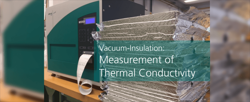 Vacuum Insulation: Thermal Conductivity Measurement