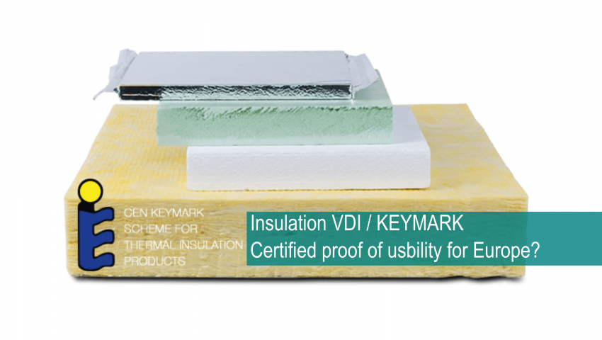 Insulation VDI/KEYMARK – Certified proof of usability for Europe?